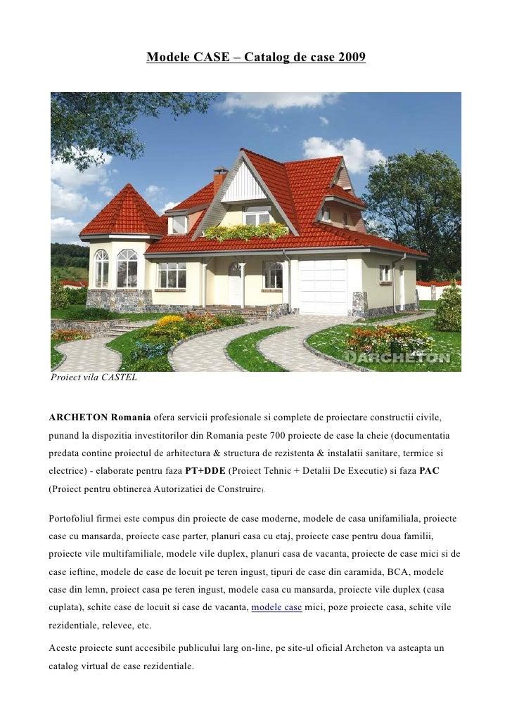 Modele CASE – Catalog de case 2009     Proiect vila CASTEL   ARCHETON Romania ofera servicii profesionale si complete de p...