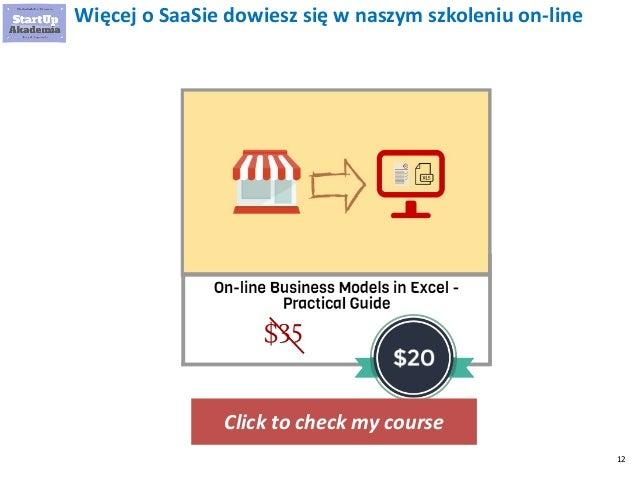 12 Więcej o SaaSie dowiesz się w naszym szkoleniu on-line Click to check my course