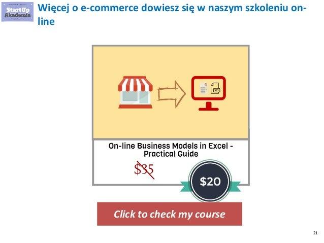21 Więcej o e-commerce dowiesz się w naszym szkoleniu on- line Click to check my course