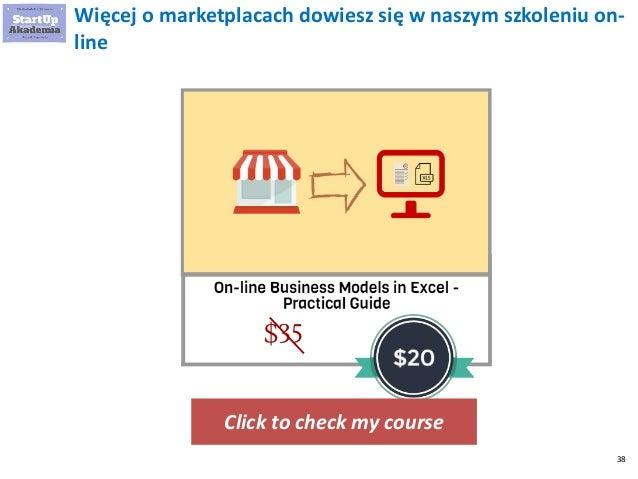 38 Więcej o marketplacach dowiesz się w naszym szkoleniu on- line Click to check my course