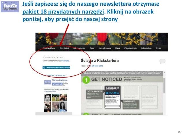 40 Jeśli zapiszesz się do naszego newslettera otrzymasz pakiet 18 przydatnych narzędzi. Kliknij na obrazek poniżej, aby pr...