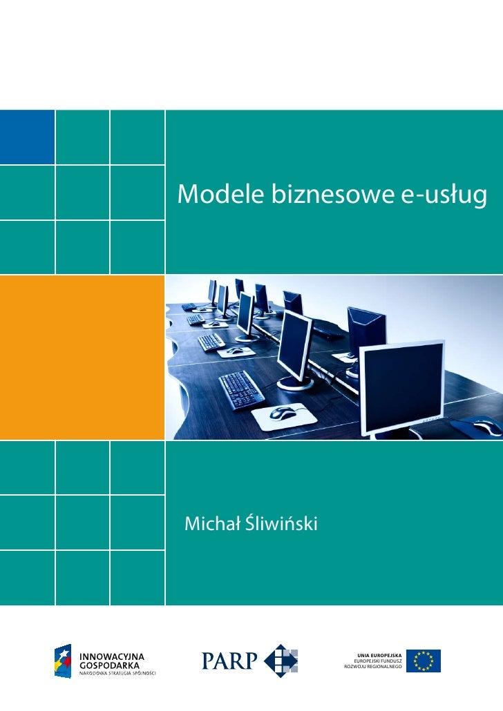 Modele biznesowe e-usług     Michał Śliwiński                            UNIA EUROPEJSKA                       EUROPEJSKI ...