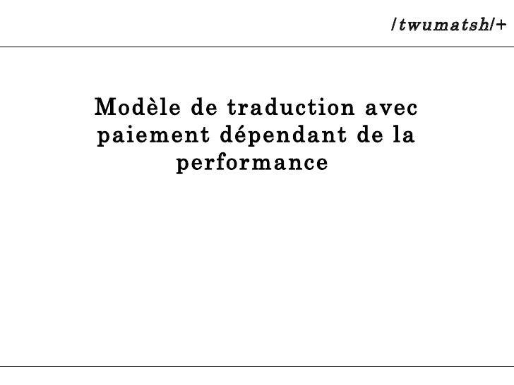 Modèle de traduction avec paiement dépendant de la performance