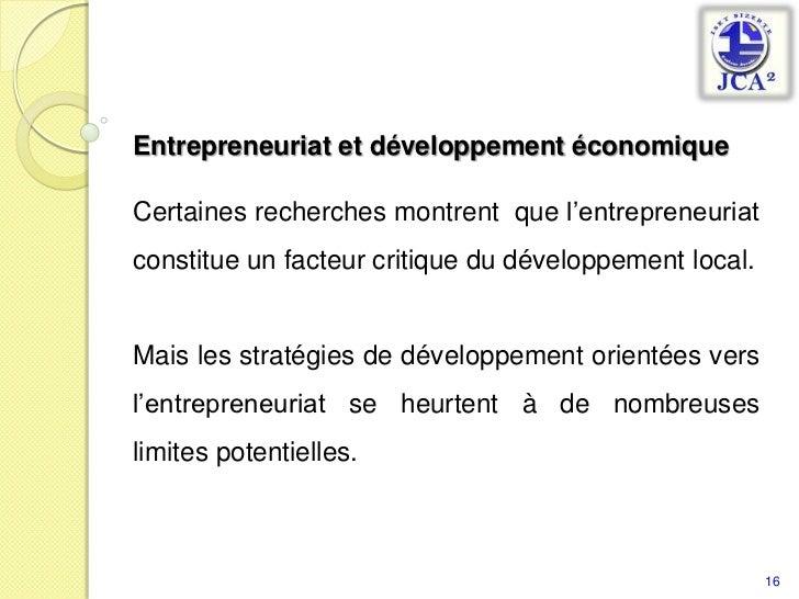 Entrepreneuriat et développement économique<br /><br />Certaines recherches montrent  que l'entrepreneuriat constitue un ...