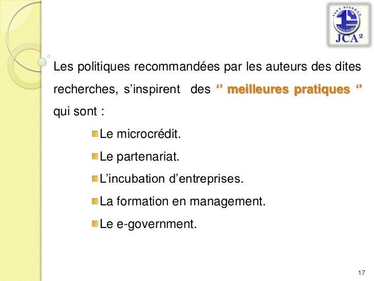 Les politiques recommandées par les auteurs des dites recherches, s'inspirent  des'' meilleures pratiques '' qui sont:<b...
