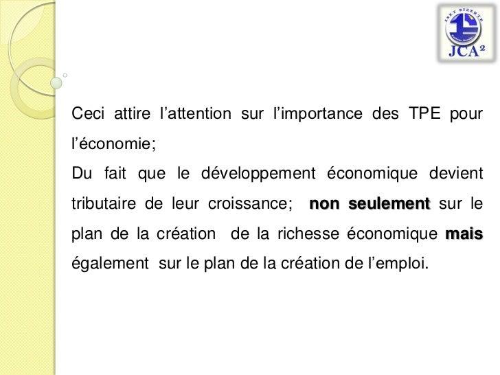 Ceci attire l'attention sur l'importance des TPE pour l'économie;<br />Du fait que le développement économique devient tri...