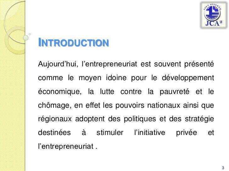 Introduction<br />Aujourd'hui, l'entrepreneuriat est souvent présenté comme le moyen idoine pour le développement économiq...