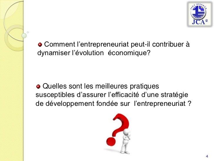 Comment l'entrepreneuriat peut-il contribuer à dynamiser l'évolution  économique?<br /> Quelles sont les meilleures prati...
