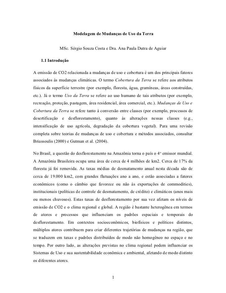 Modelagem de Mudanças de Uso da Terra               MSc. Sérgio Souza Costa e Dra. Ana Paula Dutra de Aguiar    1.1 Introd...
