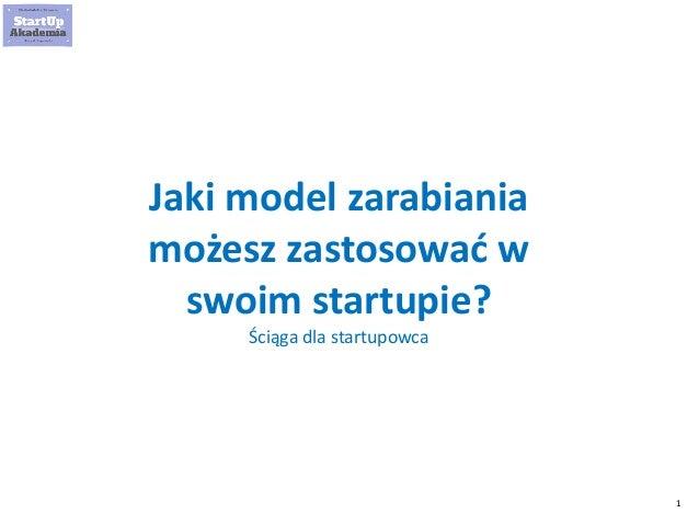 1 Jaki model zarabiania możesz zastosować w swoim startupie? Ściąga dla startupowca