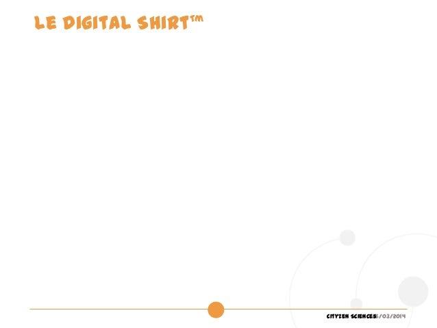 26/03/2014Cityzen Sciences Le Digital Shirt™