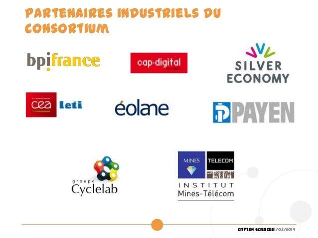 26/03/2014Cityzen Sciences Partenaires industriels du consortium