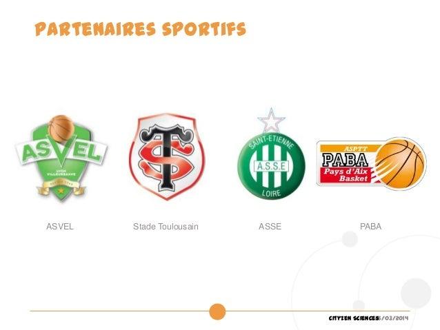 26/03/2014Cityzen Sciences Partenaires sportifs ASVEL Stade Toulousain ASSE PABA