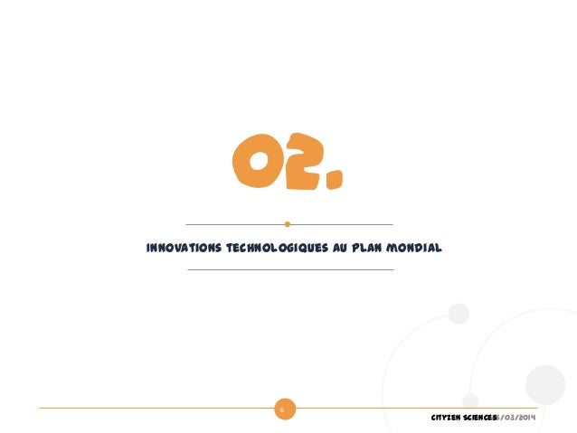 26/03/2014Cityzen Sciences 6 Innovations technologiques au plan mondial 02.