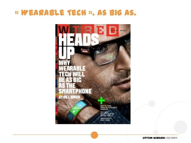 26/03/2014Cityzen Sciences « Wearable Tech ». As big as.