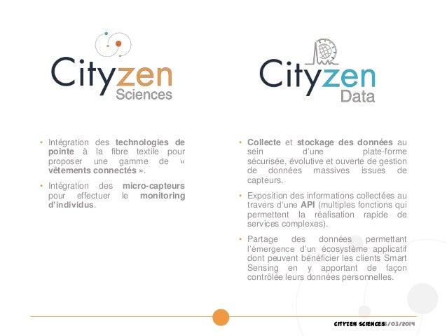 26/03/2014Cityzen Sciences • Collecte et stockage des données au sein d'une plate-forme sécurisée, évolutive et ouverte de...