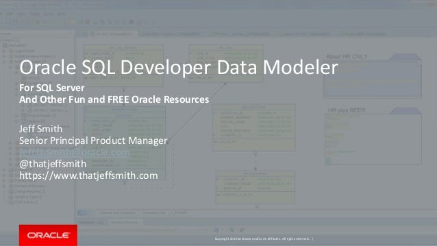 Copyright © 2014 Oracle and/or its affiliates. All rights reserved. | Oracle SQL Developer Data Modeler For SQL Server And...