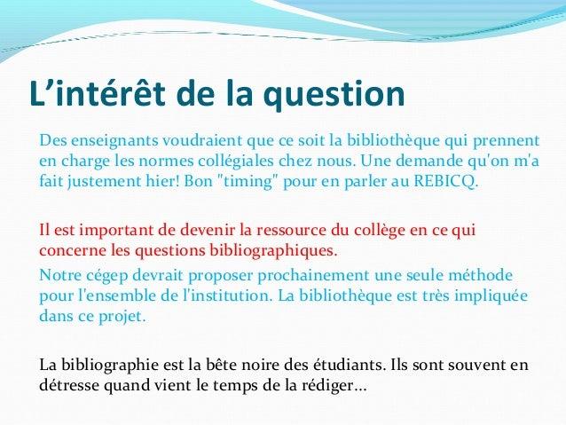 Avons-nous un rôle à jouer à titre de professionnels dans la question des modèles de bibliographies et de citation des sources ? Slide 3