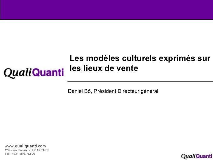 www. qualiquanti .com 12bis, rue Desaix  •  75015 PARIS Tel :  +331.45.67.62.06 Les modèles culturels exprimés sur les lie...