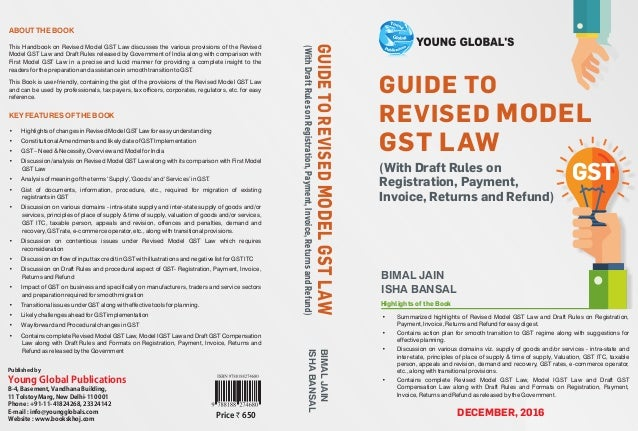 GST GUIDE TO REVISED MODEL GST LAW (With Draft Rules on Registration, Payment, Invoice, Returns and Refund) BIMAL JAIN ISH...