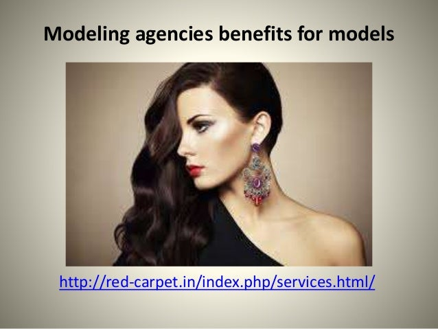 Modeling agencies benefits for models http://red-carpet.in/index.php/services.html/