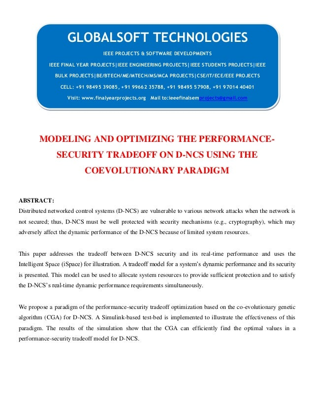 MODELING AND OPTIMIZING THE PERFORMANCE- SECURITY TRADEOFF ON D-NCS USING THE COEVOLUTIONARY PARADIGM ABSTRACT: Distribute...