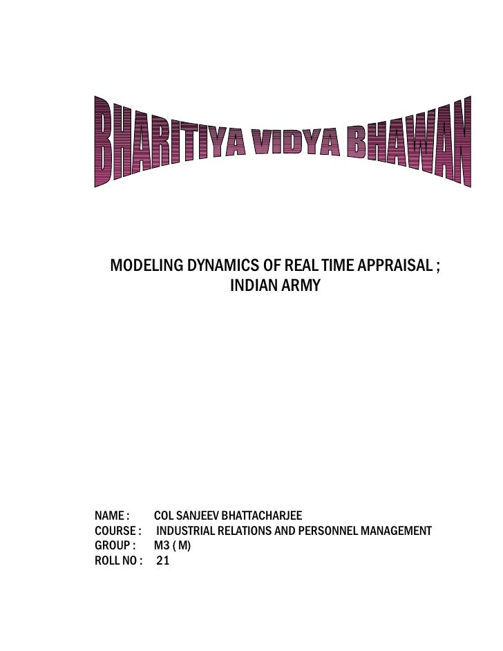 MODELING DYNAMICS OF REAL TIME APPRAISAL ;                INDIAN ARMYNAME :    COL SANJEEV BHATTACHARJEECOURSE : INDUSTRIA...
