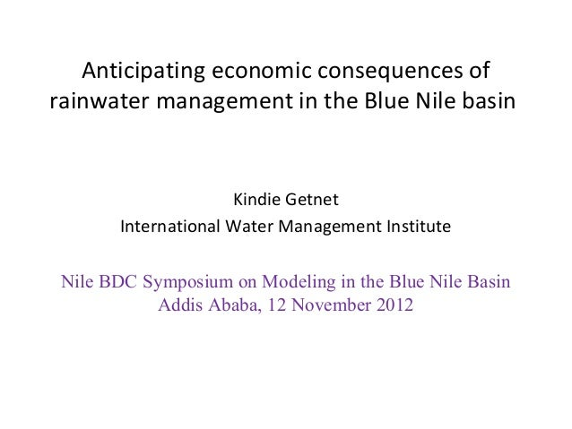 Anticipating economic consequences ofrainwater management in the Blue Nile basin                     Kindie Getnet       I...