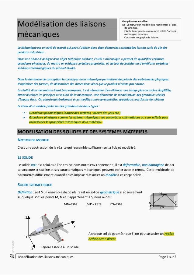Modélisation des liaisons mécaniques Page 1 sur 5SSSIIIMERMOZModélisation des liaisonsmécaniquesLa Mécanique est un ou...