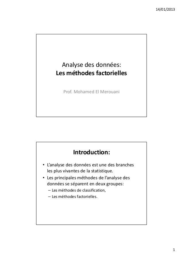 14/01/2013        Analyse des données:      Les méthodes factorielles          Prof. Mohamed El Merouani                In...