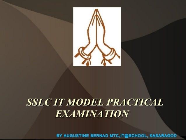 SSLC IT MODEL PRACTICAL EXAMINATION BY AUGUSTINE BERNAD MTC,IT@SCHOOL, KASARAGOD