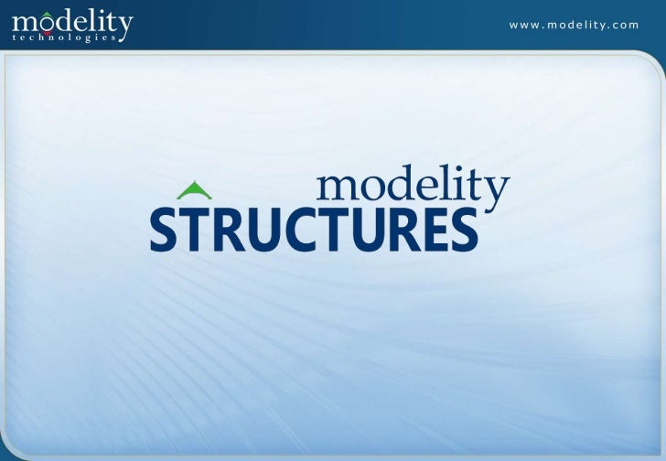 Agenda About the company Market Challenges Modelity/Structures Solutions Case Studies