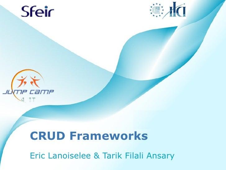 CRUD Frameworks Eric Lanoiselee & Tarik Filali Ansary
