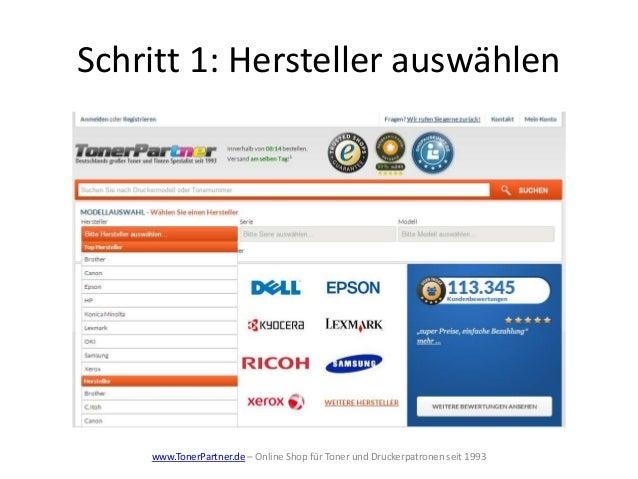 Schritt 1: Hersteller auswählen www.TonerPartner.de – Online Shop für Toner und Druckerpatronen seit 1993