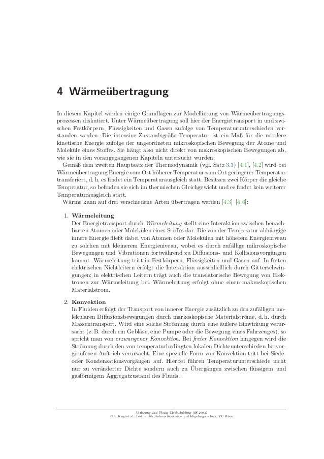 4 Wärmeübertragung In diesem Kapitel werden einige Grundlagen zur Modellierung von Wärmeübertragungs- prozessen diskutiert...