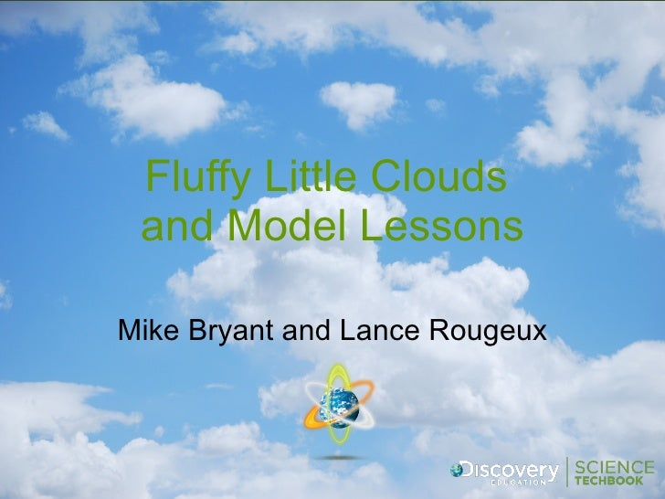 Fluffy Little Clouds  and Model Lessons Mike Bryant and Lance Rougeux