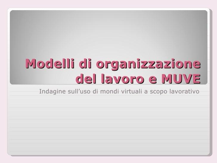 Modelli di organizzazione del lavoro e MUVE Indagine sull'uso di mondi virtuali a scopo lavorativo
