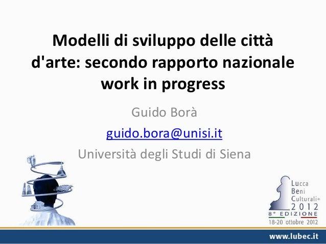 Modelli di sviluppo delle cittàdarte: secondo rapporto nazionale          work in progress              Guido Borà        ...