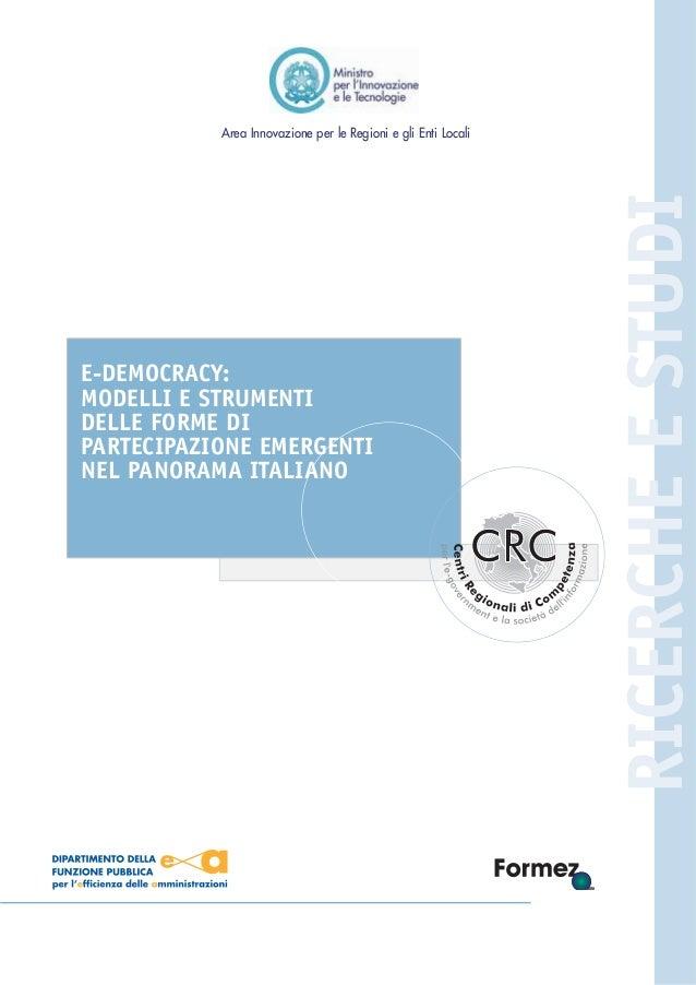 E-DEMOCRACY: MODELLI E STRUMENTI DELLE FORME DI PARTECIPAZIONE EMERGENTI NEL PANORAMA ITALIANO  RICERCHE E STUDI  Area Inn...