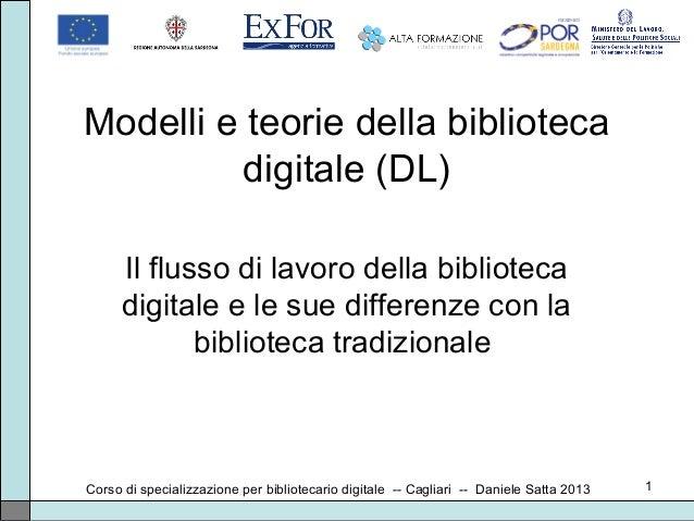 1 Modelli e teorie della biblioteca digitale (DL) Il flusso di lavoro della biblioteca digitale e le sue differenze con la...
