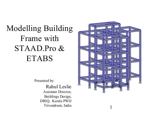 Modelling Building Frame with STAAD Pro & ETABS - Rahul Leslie