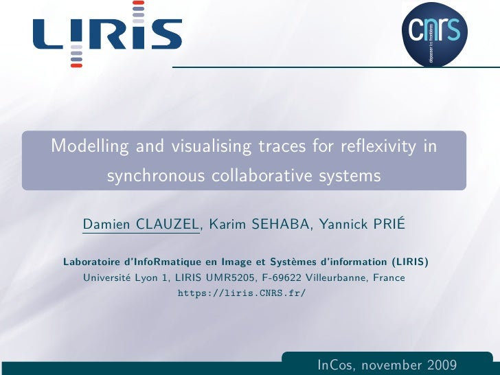 Modelling and visualising traces for reflexivity in       synchronous collaborative systems      Damien CLAUZEL, Karim SEHA...