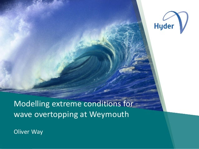 Modelling extreme conditions for wave overtopping at Weymouth Oliver Way