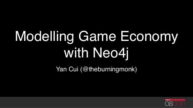 Modelling Game Economy with Neo4j Yan Cui (@theburningmonk)