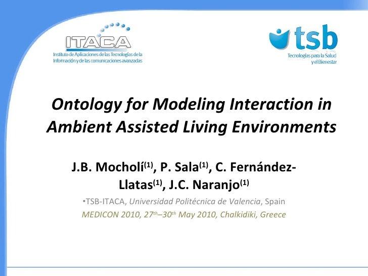 <ul><li>J.B. Mocholí (1) , P. Sala (1) , C. Fernández-Llatas (1) , J.C. Naranjo (1) </li></ul><ul><li>TSB-ITACA,  Universi...