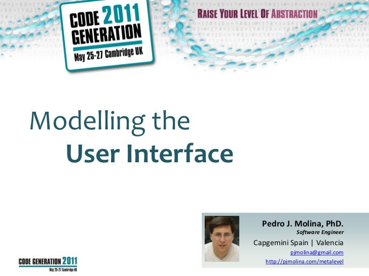 Modelling the  User Interface                     Pedro J. Molina, PhD.                                 Software Engineer ...