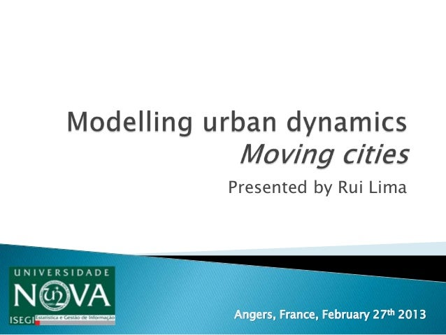 Presented by Rui LimaAngers, France, February 27th 2013