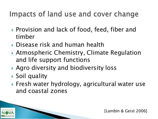    Several factors can be used to explain a land use change in    general:    ◦ Biophysical factors       Climate, relie...
