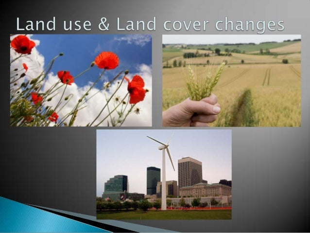 """   Land cover: attributes of the Earth""""s land    surface and immediate subsurface, including    biota, soil, topography, ..."""