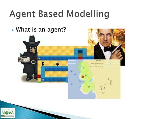 A first notion of an agent                             [Huigen 2003]